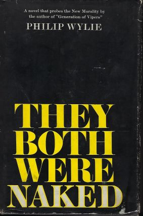 THEY BOTH WERE NAKED. Philip WYLIE