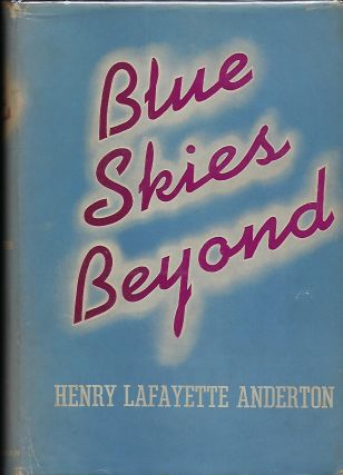 BLUE SKIES BEYOND. Henry Lafayette ANDERTON