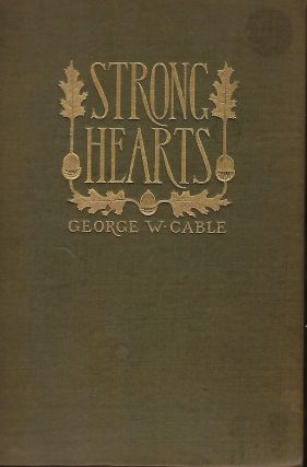 STRONG HEARTS. George W. CABLE