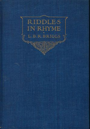 RIDDLES IN RHYME: CHARADES OLD AND NEW. Le Baron Russell BRIGGS