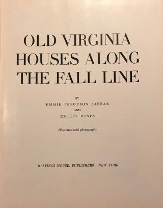OLD VIRGINIA HOUSES ALONG THE FALL LINE.