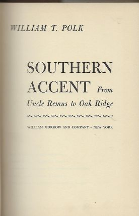SOUTHERN ACCENT: FROM UNCLE REMUS TO OAK RIDGE.