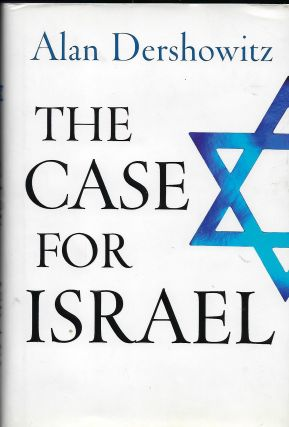 THE CASE FOR ISRAEL. Alan DERSHOWITZ