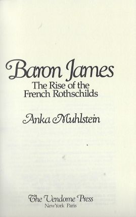 BARON JAMES: THE RISE OF THE FRENCH ROTHSCHILDS