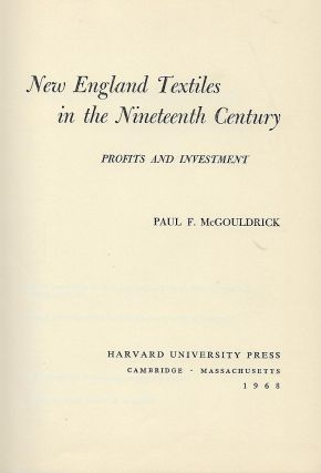 NEW ENGLAND TEXTILES IN THE NINETEENTH CENTURY: PROFITS AND INVESTMENT.