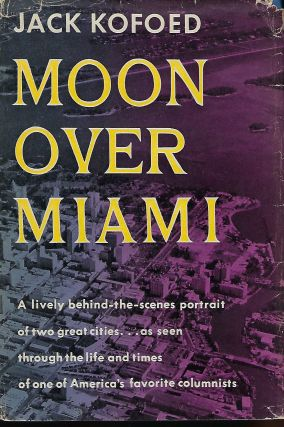 MOON OVER MIAMI. Jack KOFOED