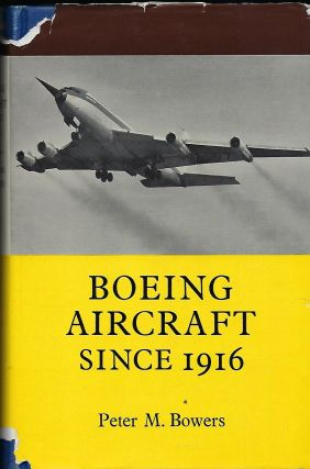BOEING AIRCRAFT SINCE 1916. Peter M. BOWERS