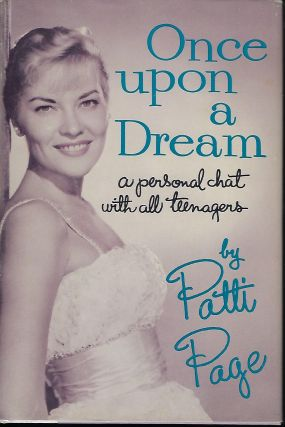 ONCE UPON A DREAM: A PERSONAL CHAT WITH ALL TEENAGERS. Patti PAGE