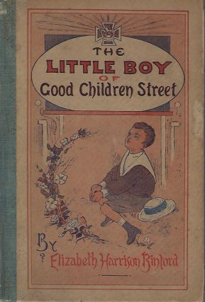 THE LITTLE BOY OF GOOD CHILDREN STREET; OR HOW FARDEE WON THE VICTORIA CROSS. Elizabeth Harrison...