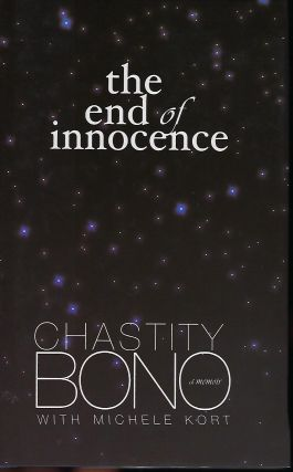 THE END OF INNOCENCE: A MEMOIR. Chastity BONO, With Michelle KORT