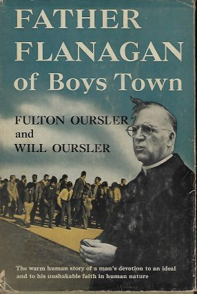 FATHER FLANAGAN OF BOYS TOWN. Fulton OURSLER, With Will OURSLER