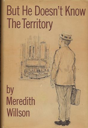 BUT HE DOESN'T KNOW THE TERRITORY. Meredith WILLSON