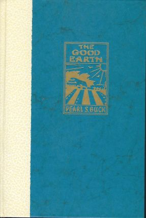 THE GOOD EARTH. Pearl S. BUCK