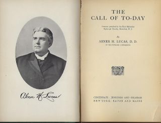 THE CALL OF TO-DAY: SERMONS PREACHED AT THE FIRST METHODIST EPISCOPAL CHURCH, MONTCLAIR, NJ....