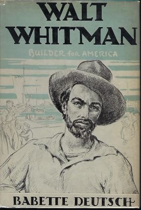WALT WHITMAN: BUILDER FOR AMERICA. Babette DEUTSCH