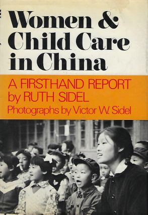 WOMEN AND CHILD CARE IN CHINA. Ruth SIDEL