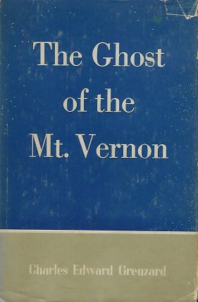 THE GHOST OF THE MOUNT VERNON: A BOOK OF DRAMATIC POETRY. Charles Edward GREUZARD