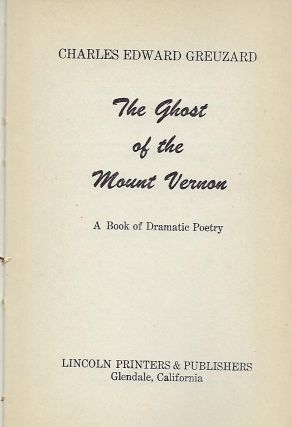 THE GHOST OF THE MOUNT VERNON: A BOOK OF DRAMATIC POETRY