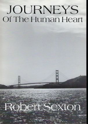 JOURNEYS OF THE HUMAN HEART. Robert SEXTON