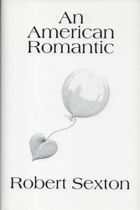 AN AMERICAN ROMANTIC. Robert SEXTON