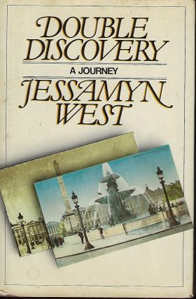 DOUBLE DISCOVERY: A JOURNEY. Jessamyn WEST