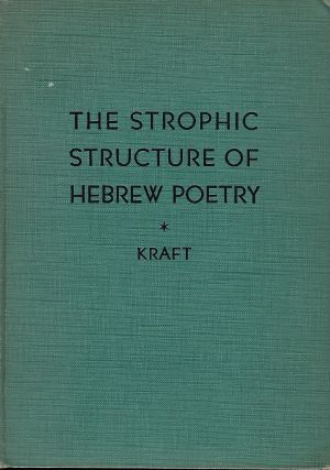 THE STROPHIC STRUCTURE OF HEBREW POETRY AS ILLUSTRATED IN THE FIRST BOOK OF THE PSALTER. Charles...