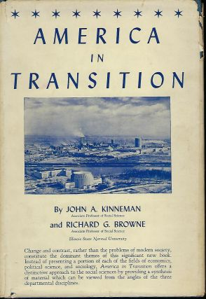 AMERICA IN TRANSITION. John A. KINNEMAN, With Richard G. BROWNE