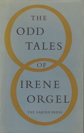 THE ODD TALES OF IRENE ORGEL. Irene ORGEL
