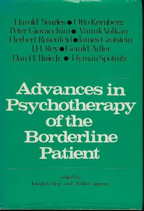 ADVANCES IN PSYCHOTHERAPY OF THE BORDERLINE PATIENT. Joseph LEBOIT, With Attilio CAPPONI