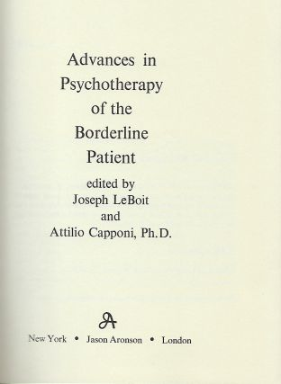 ADVANCES IN PSYCHOTHERAPY OF THE BORDERLINE PATIENT.