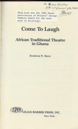 COME TO LAUGH: AFRICAN TRADITIONAL THEATRE IN GHANA.