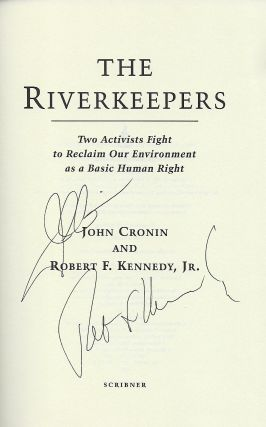 THE RIVERKEEPERS: TWO ACTIVISTS FIGHT TO RECLAIM OUR ENVIRONMENT AS A BASIC HUMAN RIGHT.