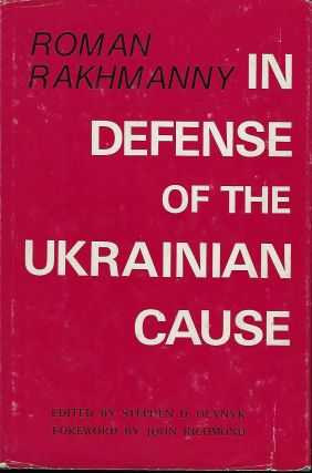 IN DEFENSE OF THE UKRAINIAN CAUSE. Roman RAKHMANNY