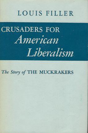 CRUSADERS FOR AMERICAN LIBERALISM. Louis FILLER