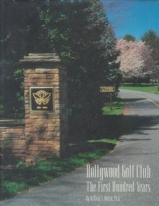 HOLLYWOOD GOLF CLUB: THE FIRST HUNDRED YEARS. William L. QUIRIN