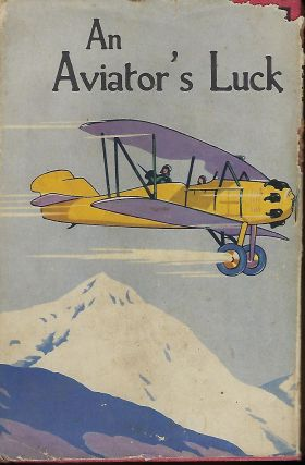 AN AVIATOR'S LUCK OR THE CAMP KNOX PILOT. Capt. Frank COBB