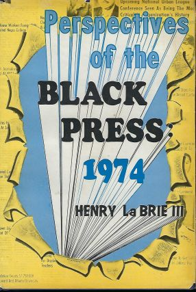PERSPECTIVES OF THE BLACK PRESS: 1974. Henry LA BRIE III