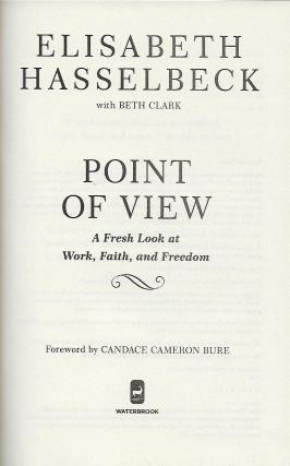 POINT OF VIEW: A FRESH LOOK AT WORK, FAITH AND FREEDOM.