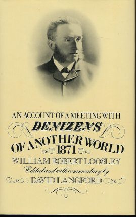AN ACCOUNT OF A MEETING WITH DENIZENS OF ANOTHER WORLD 1871. William Robert LOOSLEY