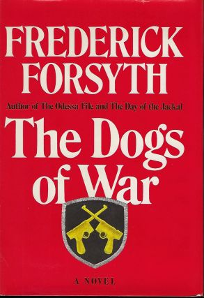 THE DOGS OF WAR. Frederick FORSYTH