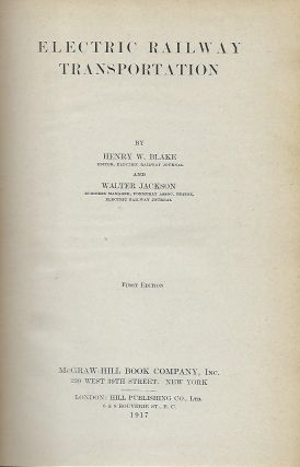 ELECTRIC RAILWAY TRANSPORTATION. Henry W. BLAKE, With Walter JACKSON