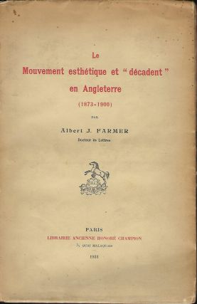 LE MOUVEMENT ESTHETIQUE ET DECADENT EN ANGLETERRE (1873-1900) [THE AESTHETIC AND DECADENT...