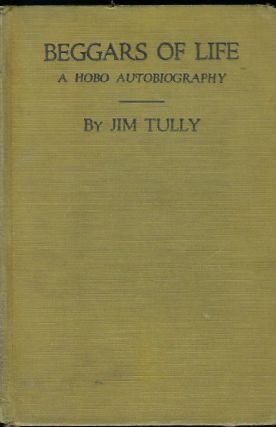 BEGGARS OF LIFE: A HOBO AUTOBIOGRAPHY. PHOTOPLAY EDITION. Jim TULLY