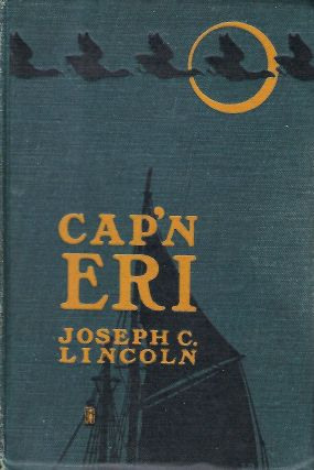 CAP'N ERI: A STORY OF THE COAST. Joseph C. LINCOLN