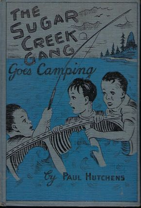 THE SUGAR CREEK GANG GOES CAMPING. Paul HUTCHENS