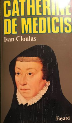 CATHERINE DE MEDICIS [In French]. Ivan CLOULAS