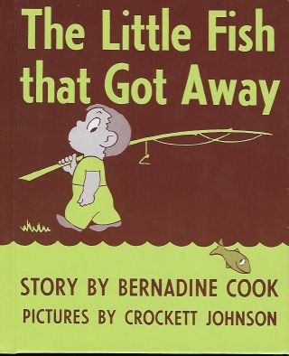 THE LITTLE FISH THAT GOT AWAY. Bernadine COOK
