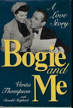 BOGIE AND ME: A LOVE STORY. Verita THOMPSON, With Donald SHEPHERD
