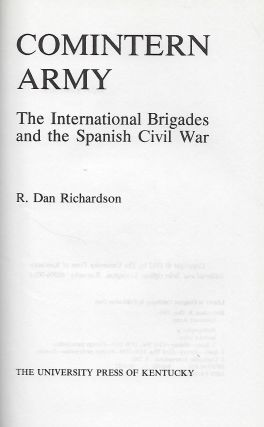 COMINTERN ARMY: THE INTERNATIONAL BRIGADES AND THE SPANISH CIVIL WAR.