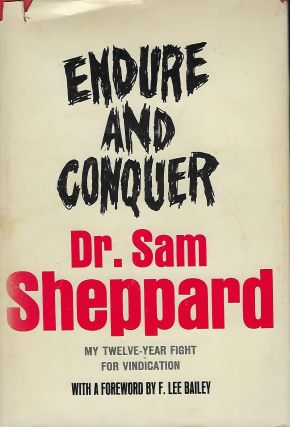 ENDURE AND CONQUER. Dr. Sam SHEPPARD